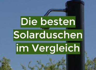 Die besten Solarduschen im Vergleich