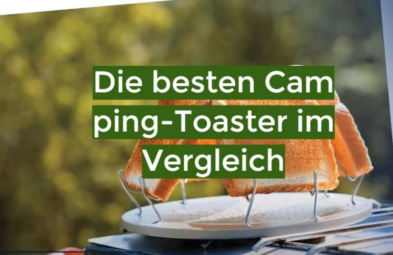Camping Toaster Test 2021: Die besten 5 Camping-Toaster im Vergleich