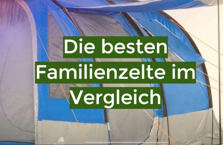 Familienzelt Test 2021: Die besten 5 Familienzelte im Vergleich